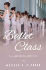 Ballet Class: An American History Cover Image