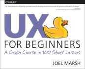 UX for Beginners: A Crash Course in 100 Short Lessons Cover Image