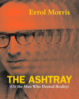The Ashtray: (Or the Man Who Denied Reality) Cover Image