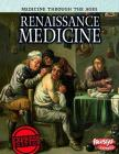 Renaissance Medicine (Raintree Freestyle: Medicine Through the Ages) Cover Image