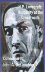 H.P. Lovecraft: Humanity at the Crossroads: (Collection #1) Cover Image