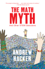 The Math Myth: And Other STEM Delusions Cover Image