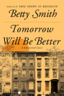 Tomorrow Will Be Better: A Novel Cover Image