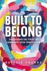 Built to Belong: Discovering the Power of Community Over Competition Cover Image