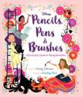 Pencils, Pens & Brushes: A Great Girls' Guide to Disney Animation Cover Image