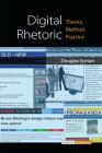 Digital Rhetoric: Theory, Method, Practice (Digital Humanities) Cover Image