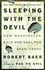 Sleeping with the Devil: How Washington Sold Our Soul for Saudi Crude Cover Image