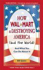 How Walmart Is Destroying America (and the World): And What You Can Do about It Cover Image