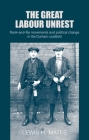 The Great Labour Unrest: Rank-And-File Movements and Political Change in the Durham Coalfield Cover Image