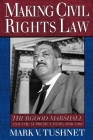 Making Civil Rights Law: Thurgood Marshall and the Supreme Court, 1936-1961 Cover Image