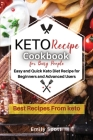 Keto Diet for Busy People: Easy and Quick Keto Diet Recipe for Beginners and Advanced Users Cover Image