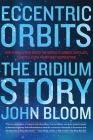 Eccentric Orbits: The Iridium Story Cover Image