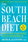 The South Beach Diet: The Delicious, Doctor-Designed, Foolproof Plan for Fast and Healthy Weight Loss Cover Image