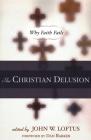 The Christian Delusion: Why Faith Fails Cover Image