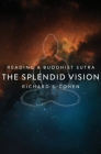 The Splendid Vision: Reading a Buddhist Sutra Cover Image