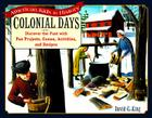 Colonial Days: Discover the Past with Fun Projects, Games, Activities, and Recipes (American Kids in History #2) Cover Image