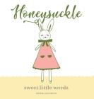 Honeysuckle: Sweet Little Words Cover Image
