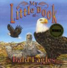 My Little Book of Bald Eagles Cover Image