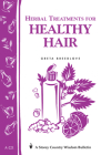 Herbal Treatments for Healthy Hair: Storey Country Wisdom Bulletin A-221 Cover Image