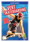Vert Skateboarding (Action Sports) Cover Image