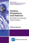 Passion, Persistence, and Patience: Key Skills for Achieving Project Success Cover Image