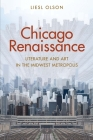 Chicago Renaissance: Literature and Art in the Midwest Metropolis Cover Image
