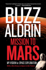 Mission to Mars: My Vision for Space Exploration Cover Image