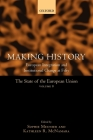 Making History: European Integration and Institutional Change at Fifty (State of the European Union #8) Cover Image