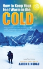 How to Keep Your Feet Warm in the Cold (LARGE PRINT): Keep your feet warm in the toughest locations on Earth Cover Image