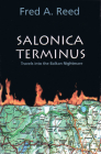 Salonica Terminus: Travels Into the Balkan Nightmare Cover Image