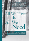 All We Have Is All We Need: Daily Steps Toward a Peaceful Life Cover Image
