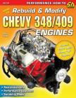 How to Rebuild & Modify Chevy 348/409 Engines Cover Image