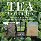 Tea: Ceylon Tea: BAREFOOT IN SRI LANKA: An enchanting pictorial of 'tea island' Cover Image
