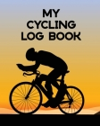 My Cycling Log Book: Bike Ride - Touring - Mountain Biking Cover Image