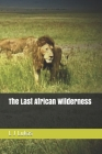 The Last African Wilderness Cover Image