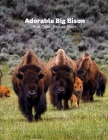 Adorable Big Bison Full-Color Picture Book: Buffaloes Picture Book - Nature American Buffalo Animals Cover Image