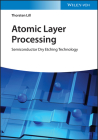 Atomic Layer Processing: Semiconductor Dry Etching Technology Cover Image