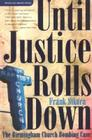 Until Justice Rolls Down: The Birmingham Church Bombing Case Cover Image