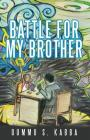 Battle for My Brother Cover Image
