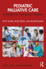 Pediatric Palliative Care: Evidence-Based Lessons from Exemplary Practice Cover Image