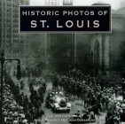 Historic Photos of St. Louis Cover Image