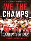 We The Champs: The Toronto Raptors' Historic Run to the 2019 NBA Title Cover Image