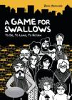 A Game for Swallows: To Die, to Leave, to Return Cover Image
