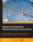 Mastering Probabilistic Graphical Models Using Python Cover Image