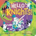 Hello Knights! (A Hello Book) Cover Image