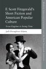 F. Scott Fitzgerald's Short Fiction: From Ragtime to Swing Time Cover Image