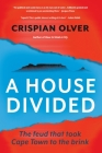 A House Divided: The feud that took Cape Town to the brink Cover Image