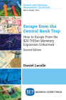 Escape from the Central Bank Trap: How to Escape From the $20 Trillion Monetary Expansion Unharmed Cover Image