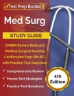 Med Surg Study Guide: CMSRN Review Book and Medical Surgical Nursing Certification Prep (RN-BC) with Practice Test Questions [4th Edition] Cover Image