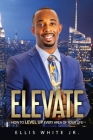 Elevate: How To Level Up Every Area Of Your Life Cover Image